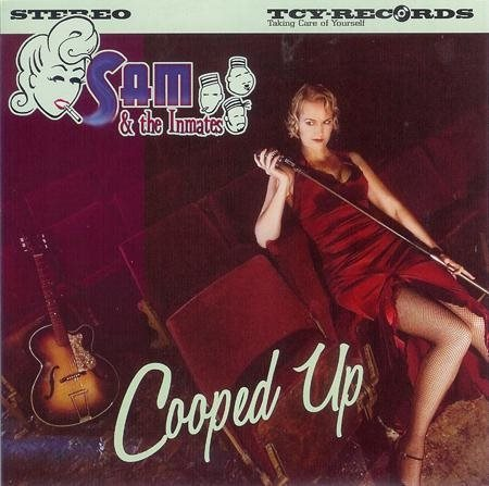 Sam and The Inmates - Cooped Up - CD