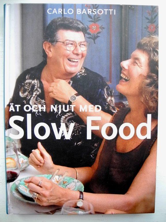 ÄT OCH NJUT MED SLOW FOOD Carlo Barsotti 2003