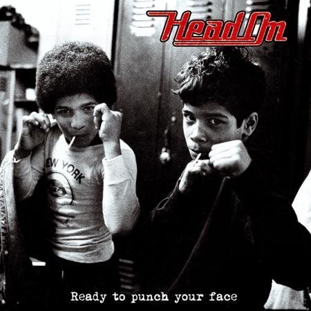 Head On ?? Ready To Punch Your Face - 7''