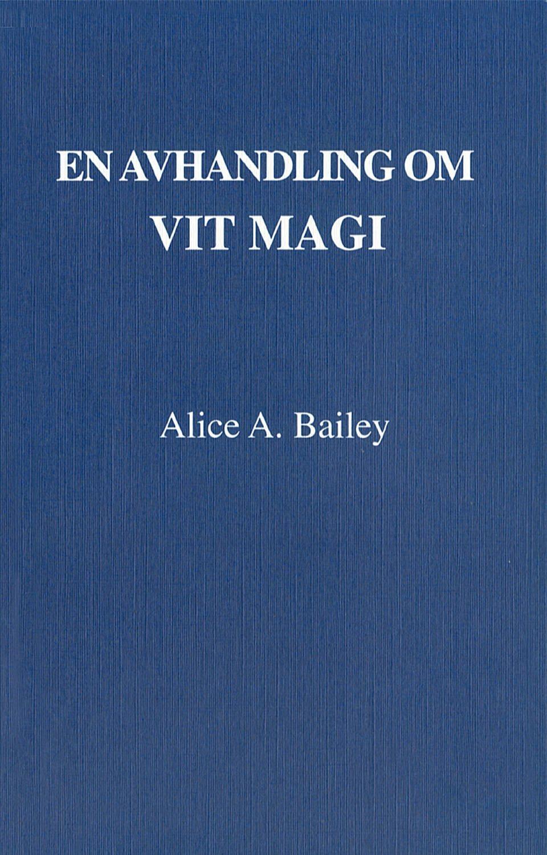 En avhandling om vit magi eller lärjungens väg 9789186338152