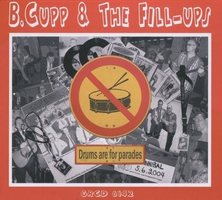 B. Cupp & the Fill-Ups - Drums Are For Parades - CD