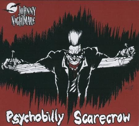 Johnny Nightmare - Psychobilly Scarecrow - CD