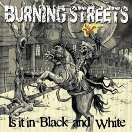 Burning Streets - Is It In Black And White? - CD