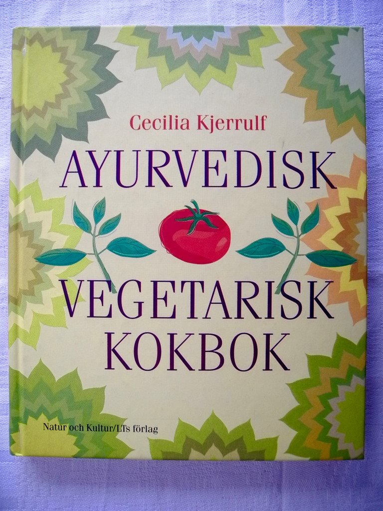 AYURVEDISK VEGETARISK KOKBOK Cecilia Kjerrulf 2003