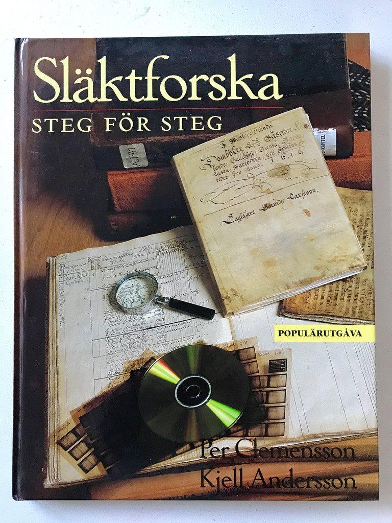 SLÄKTFORSKA STEG FÖR STEG Per Clemensson Kjell Andersson 2003