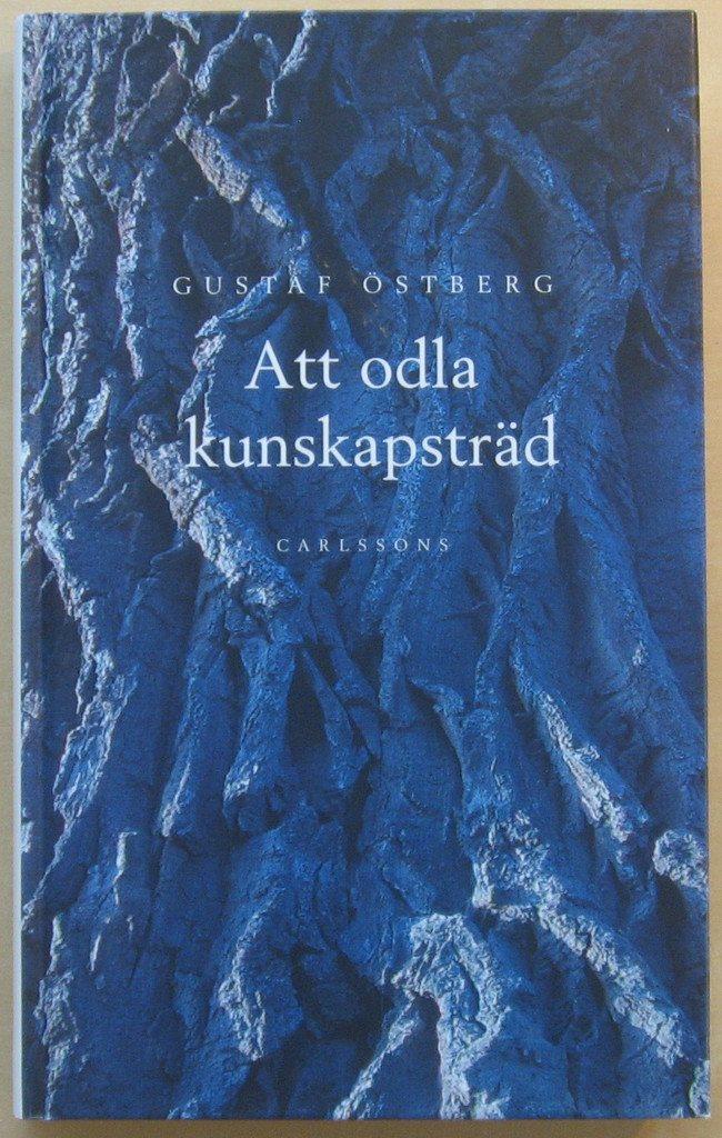Att odla kunskapsträd - Gustaf Östberg