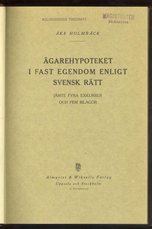 Ägarehypoteket i fast egendom enligt svensk rätt.