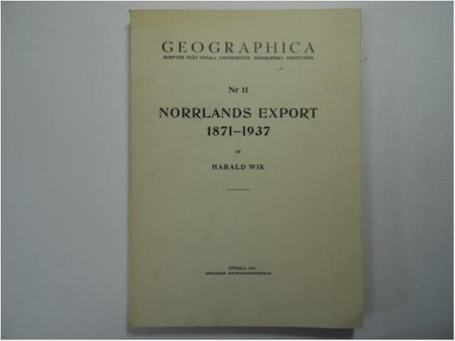 geographica  nr 11 norrlands export 1871 - 1937