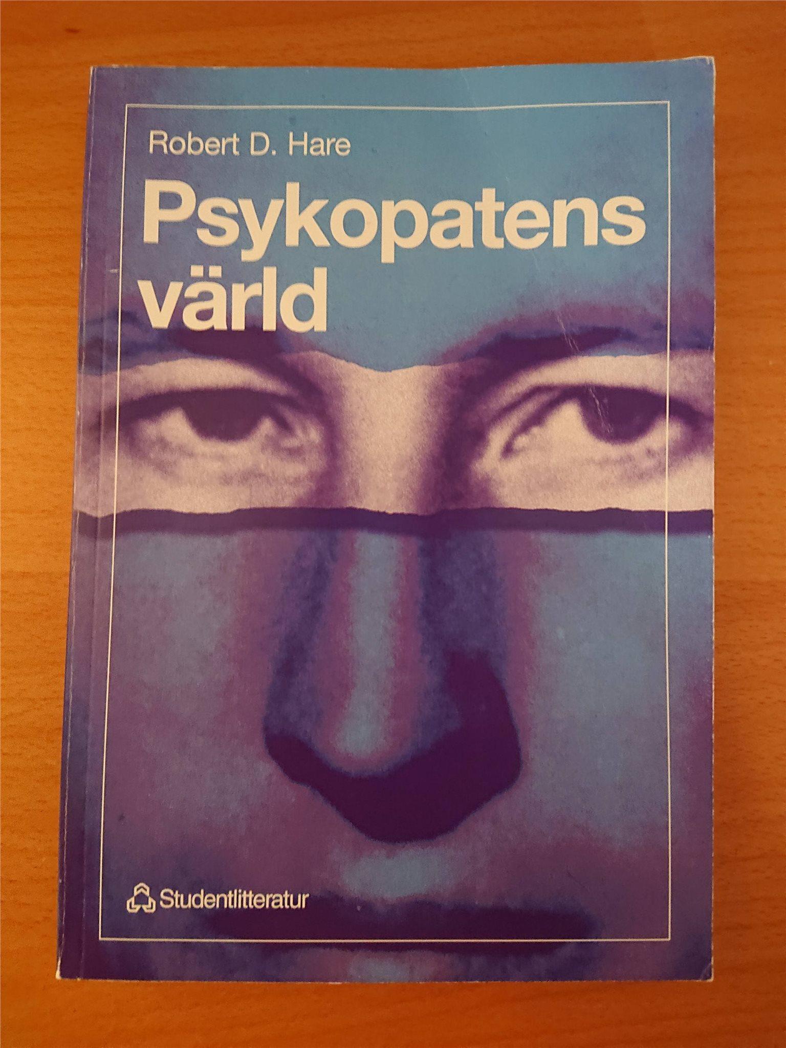 Psykopatens Värld, Utan samvete - Robert D. Hare. Psykopater, sociopater