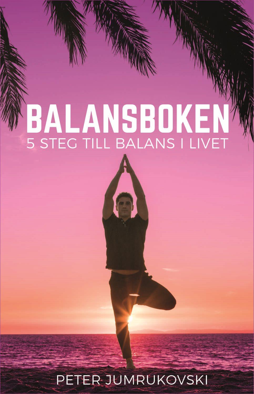 Balansboken : 5 steg till balans i livet 9789198386103