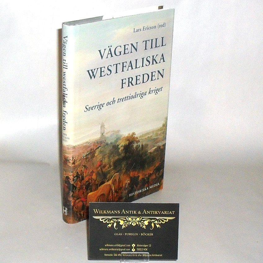 Vägen till Westfaliska fröden : Sverige och trettioåriga kriget : Ericson Wolke