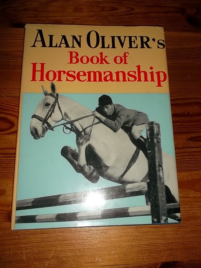 ALAN OLIVER'S BOOK OF HORSEMANSHIP - 1960