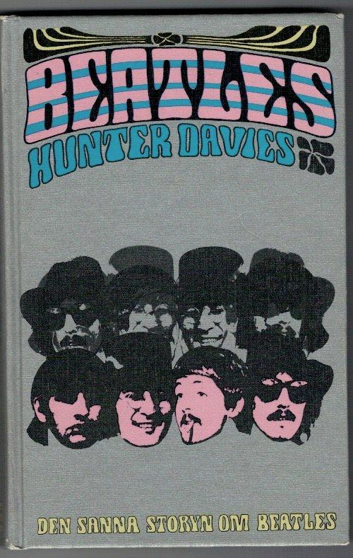 Beatles Den Sanna Storyn Om Beatles Hunter Davies 303553174 Kp