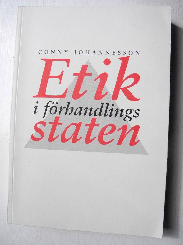 ETIK I FÖRHANDLINGSSTATEN Conny Johannesson 1994