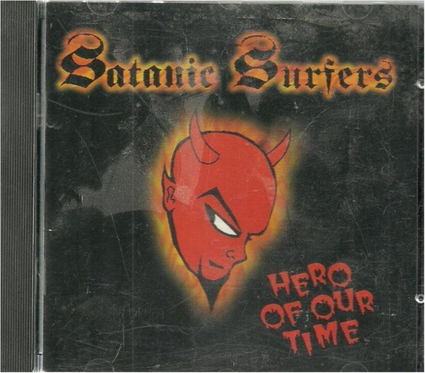 Satanic surfers - Hero of our time - 1sta skivan BHR027