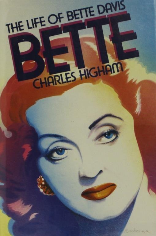 Bette, The life of Bette Davis, Charles Higham (Eng)