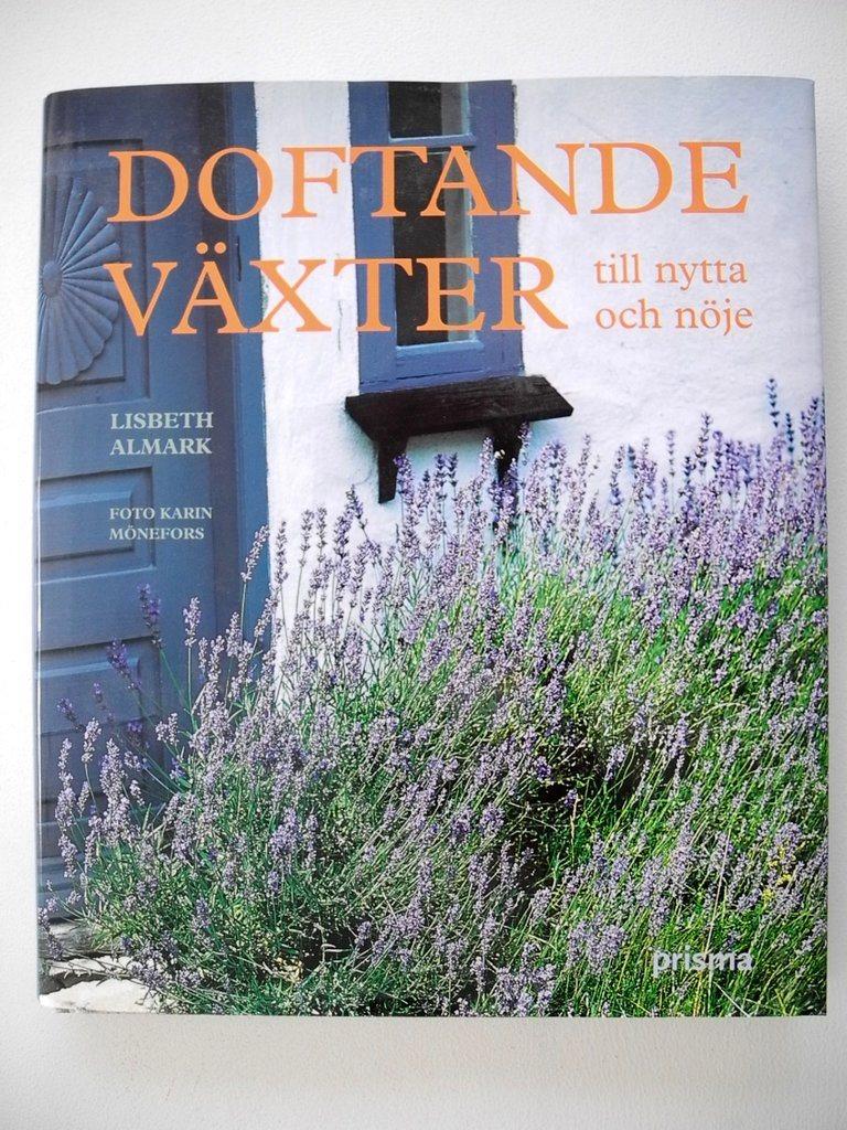 DOFTANDE VÄXTER TILL NYTTA OCH NÖJE Lisbeth Almark 2005