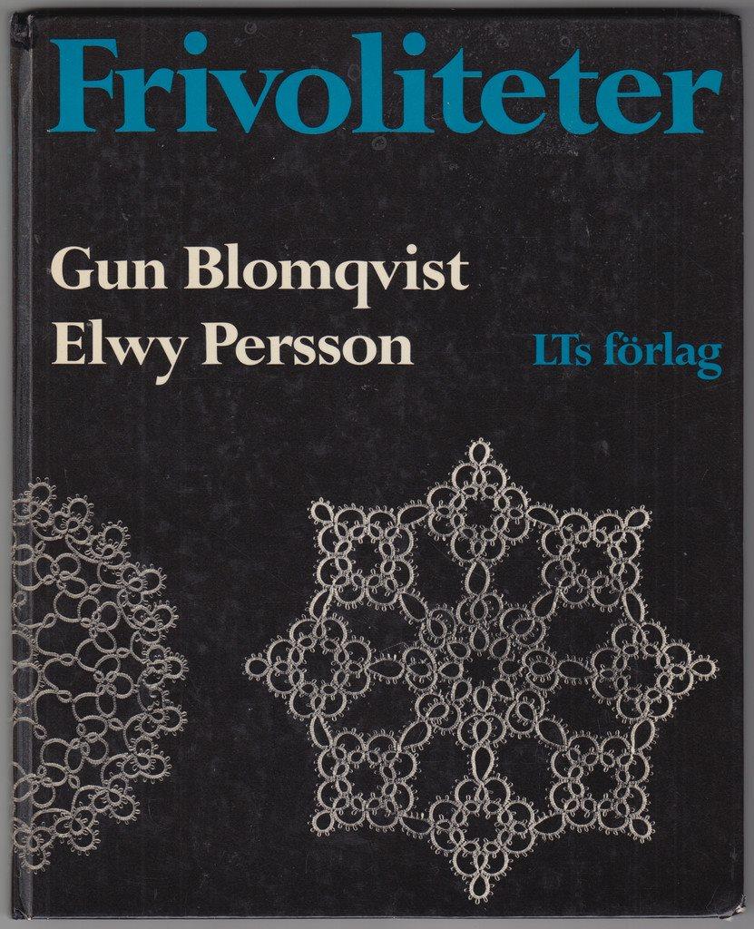 ** FRIVOLITETER FRIVOLITETER FRIVOLITETER av GUN BLOMQVIST och ELWY PERSSON ** d69d6a