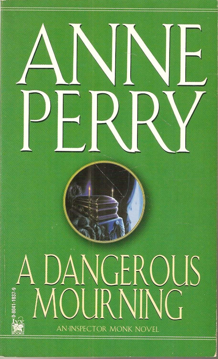 Anne Perry: A dangerous mourning.