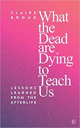 What the Dead Are Dying to Teach Us 9781786782045