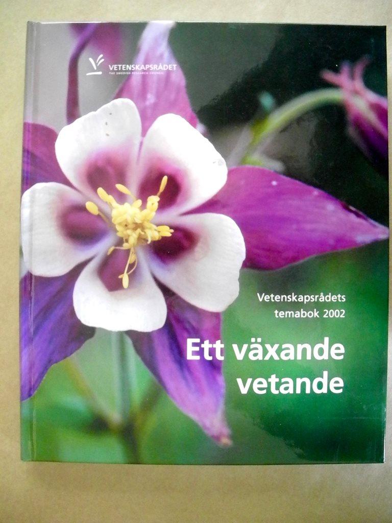 ETT VÄXANDE VETANDE Vetenskapsrådets temabok 2002