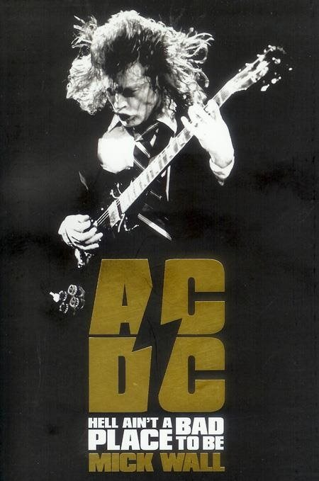 AC/DC: Hell Ain't a Bad Place to be by Mick Wall - Book