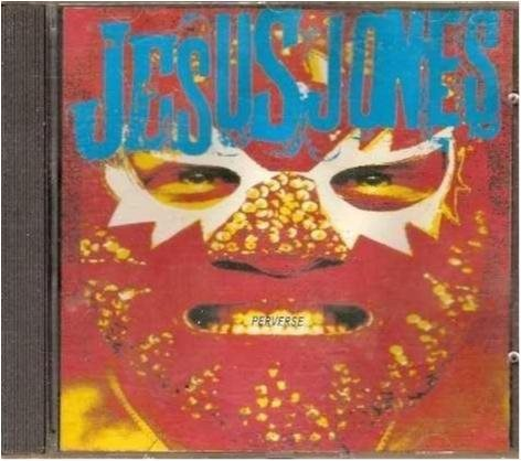 Jesus Jones - Perverse