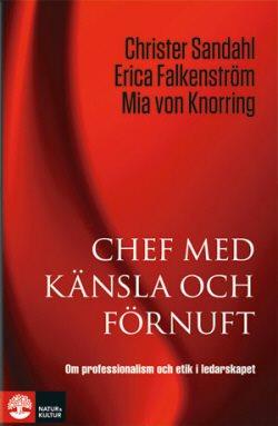 Chef med känsla och förnuft : om professionalism och och och etik i ledarskapet (bok) cd6a4e