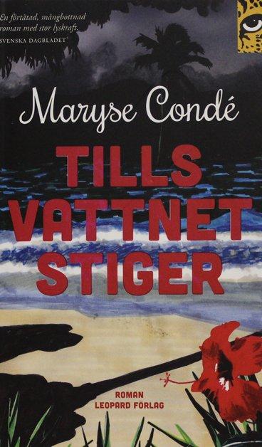 Tills vattnet stiger, Maryse Condé (Pocket)