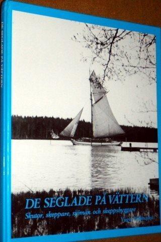 De seglade på Vättern - Skutor, skeppare, skeppare, skeppare, sjömän och skeppsbyggare dd000d