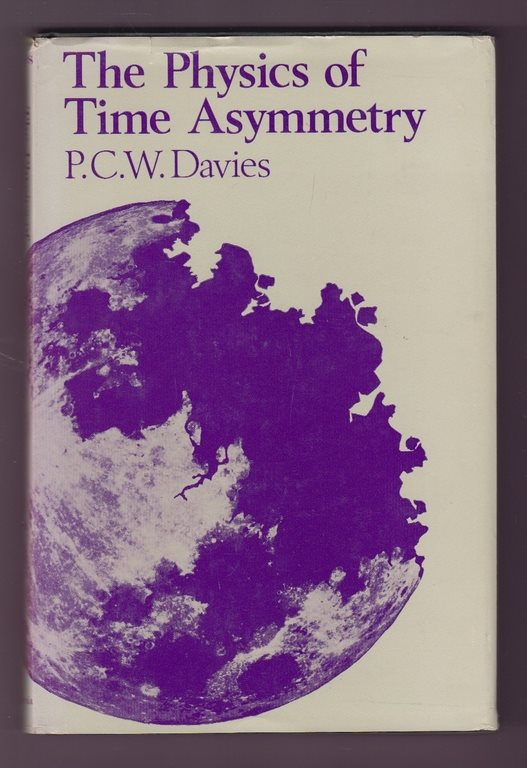 Davies, P. C. W.: The Physics of Time Asymmetry.