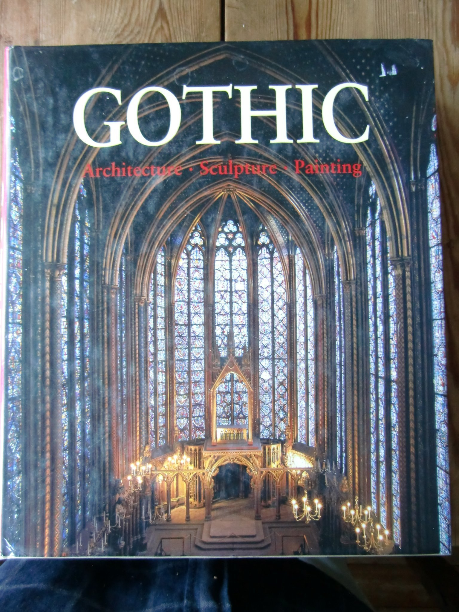 The Art of Gothic. Architecture, Sculpture, Painting. gotik