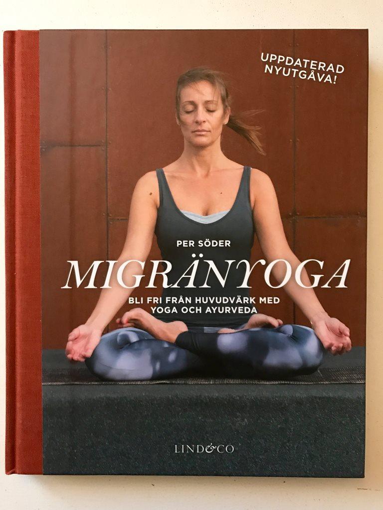 MIGRÄNYOGA Bli fri från huvudvärk med yoga och ayurveda ayurveda ayurveda Per Söder 2017 b29441