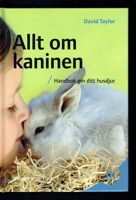 Allt om kaninen / handbok om ditt husdjur - David Taylor