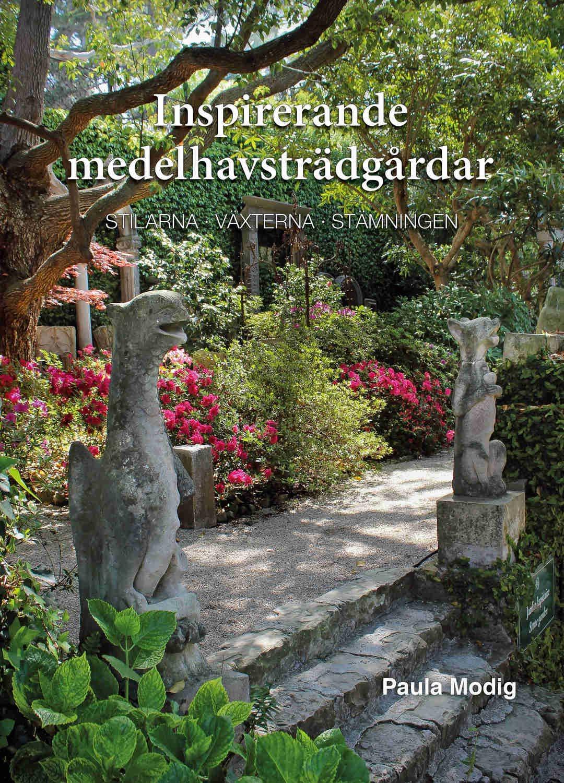 Inspirerande Inspirerande Inspirerande medelhavsträdgårdar 9789198105315 a55dc0