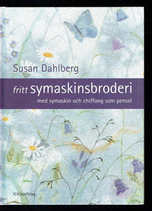 Fritt symaskinsbroderi - Susan Dahlberg (Svårfunnen)