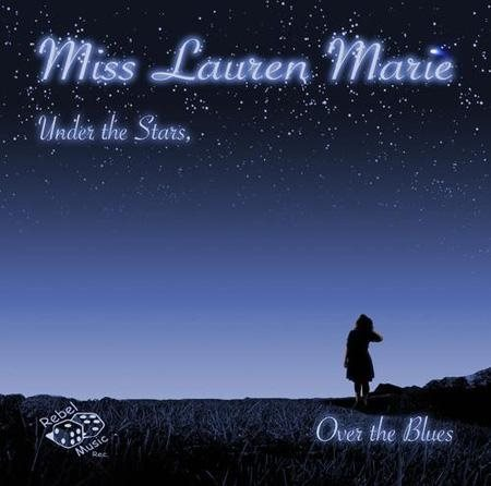 Miss Lauren Marie - Under The Stars, Over The Blues - CD