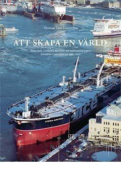 Att skapa en värld - Stena Bulk, Concordia Maritime, tanksjöfarten tanksjöfarten tanksjöfarten 1982–2012 0a20a7