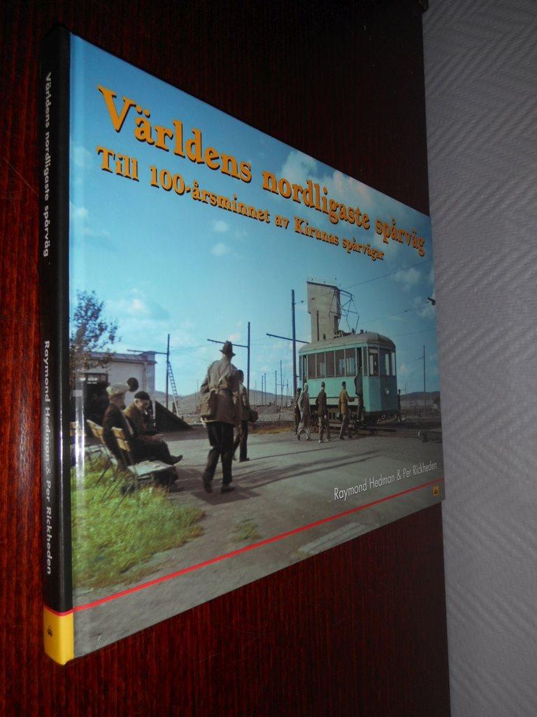 Världens nordligaste spårväg - Till 100-årsminnet av Kirunas spårvägar