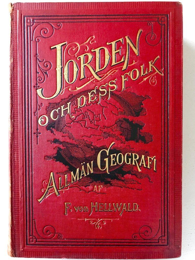 JORDEN OCH DESS FOLK Allmän geografi F. von Hellwald 1878