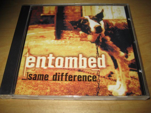 ENTOMBED - SAME DIFFERENCE.
