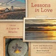 LESSONS ON LOVE FROM A COURSE IN MIRACLES 9781454911357