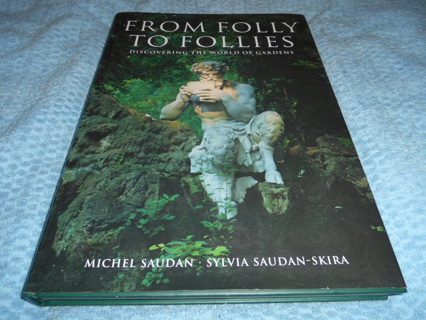 From Folly To Follies - Discovering The World Of Gardens