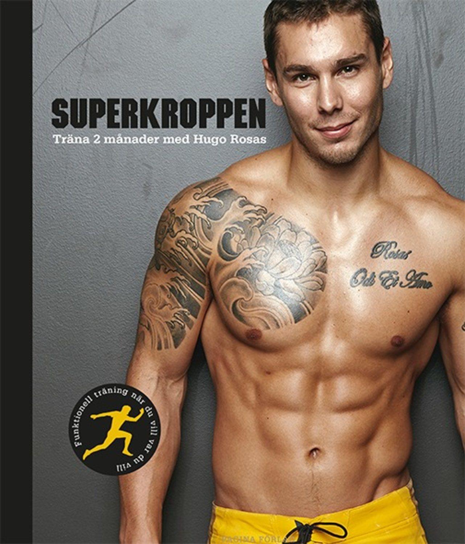 Superkroppen : träna 2 månader med Hugo Rosas 9789163611858