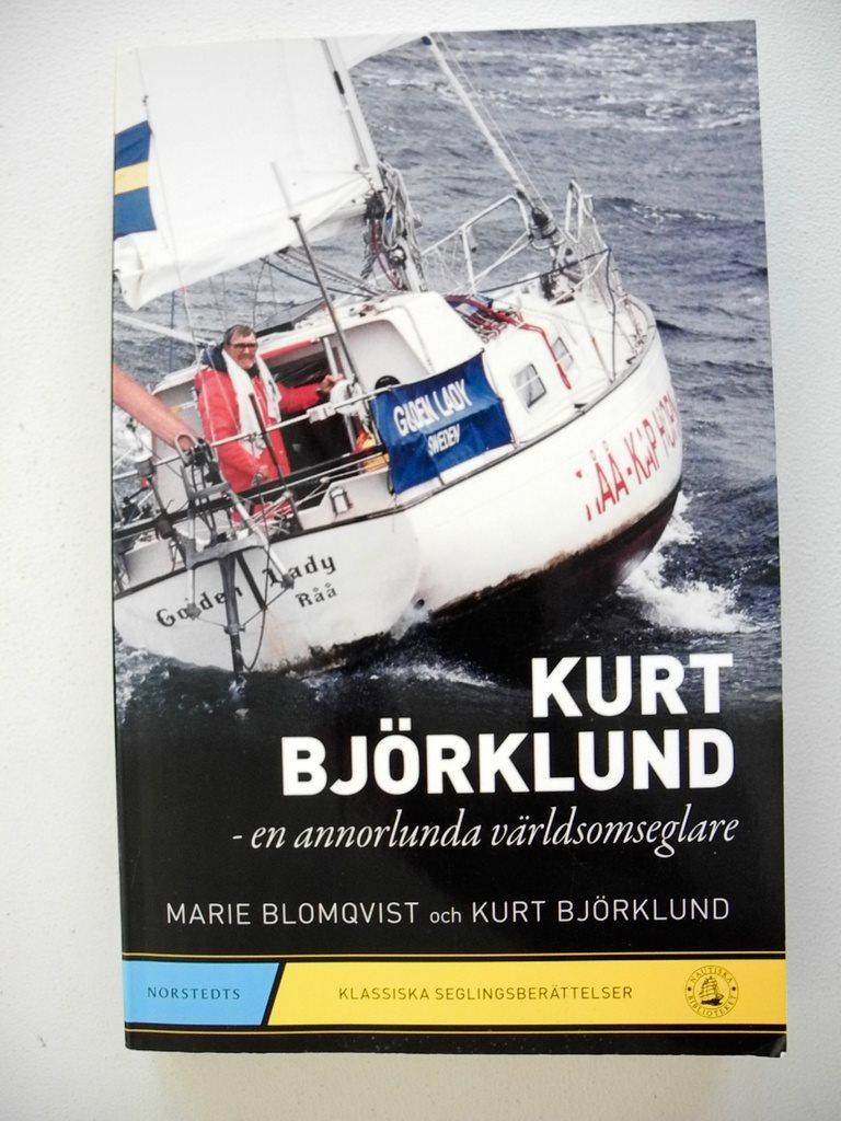KURT BJÖRKLUND -EN ANNORLUNDA VÄRLDSOMSEGLARE Marie Blomqvist 2011