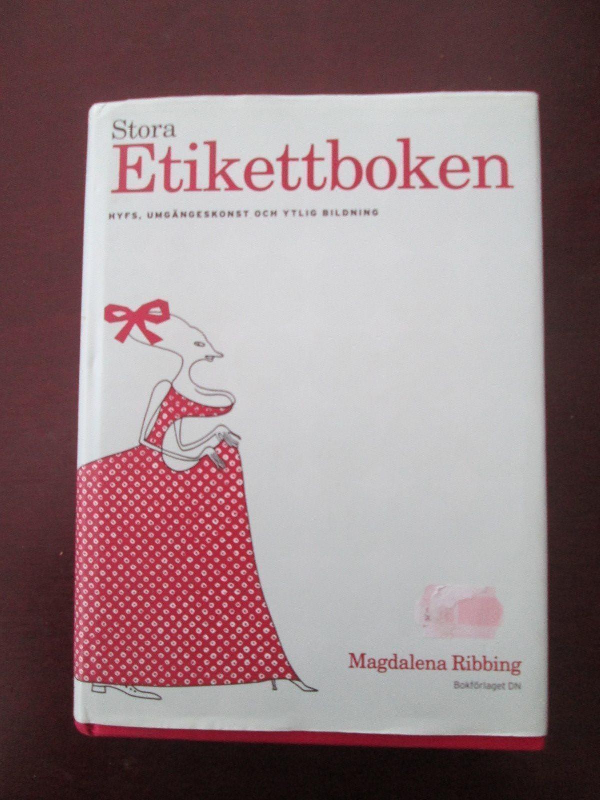 Stora Etikettboken, Hyfs,Umgängeskonst och Ytlig Bildning. Av Magdalena Ribbing.