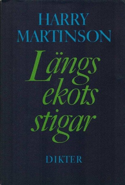 Harry Martinson - Längs ekots stigar