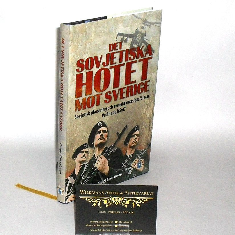 Det sovjetiska hotet mot Sverige : sovjetisk planering och svenskt invasionsförs