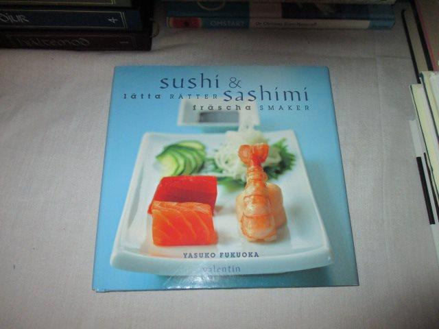 Yasuko Fukuoka - Sushi & Sashimi Lätta rätter fräscha smaker