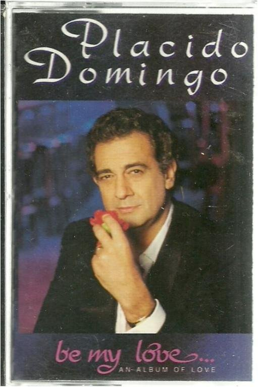 PLACIDO DOMINGO - BE MY LOVE  (KASSETBAND)